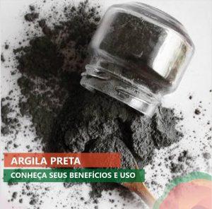 Argila Preta – Conheça seus benefícios e Uso